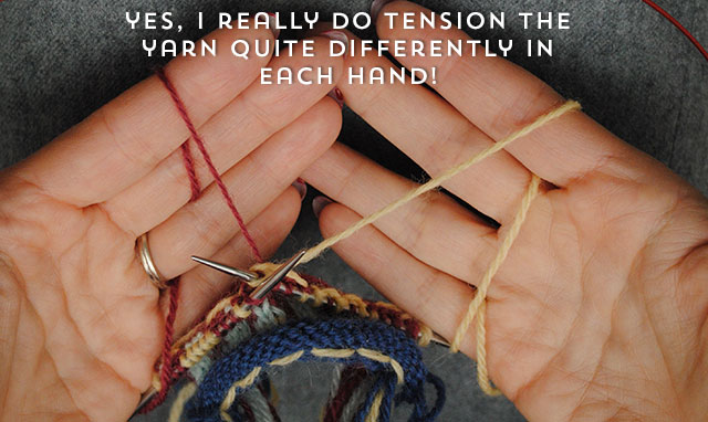 tensioning yarn differently in each hand