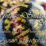 Vintage Shetland blog tour stop (help the project, pre-order the book & more!!)