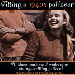 Fit & knit a 40s pullover series: deciding to change gauge & yarn weight