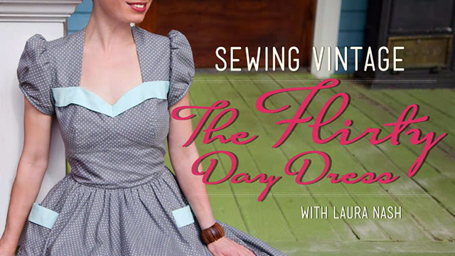Sewing Vintage: The dlirty day dress with Laura Nash