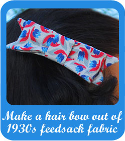 How to make a feedsack hair bow from 1930s feedsack fabric
